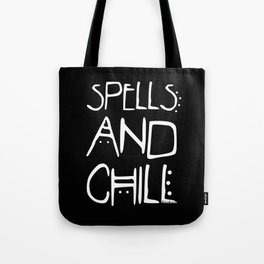 Spells And Chill Tote Bag