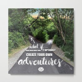 Create Your Own Adventures! Metal Print