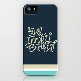 Expel the Immoral Brother iPhone Case