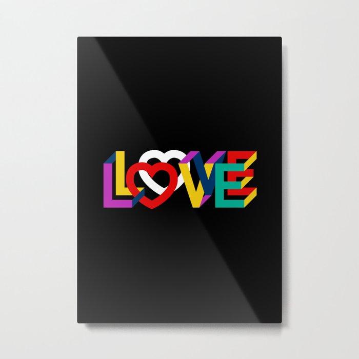 IN LOVE ANYTHING GOES ! Metal Print