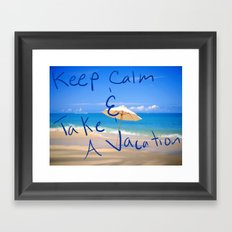 Keep Calm and Take A Vacation Framed Art Print