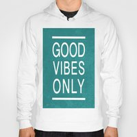 good vibes only Hoodies featuring Good Vibes Only by Jenna Davis Designs