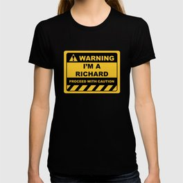 Funny Human Warning Label / Sign I'M A RICHARD Sayings Sarcasm Humor Quotes T-shirt
