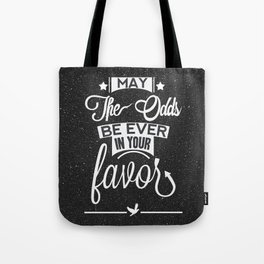 May the odds be ever in your favor. Tote Bag