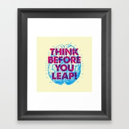 Think Before You Leap Framed Art Print