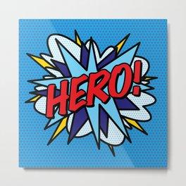 HERO Comic Book Pop Art Modern Fun Retro Metal Print