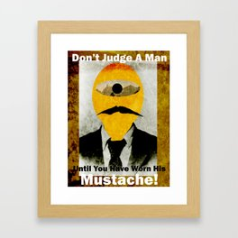 Don't Judge a Man.... Framed Art Print