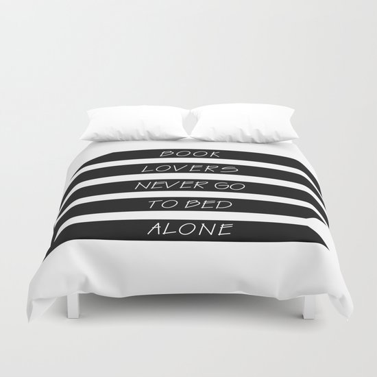 Book Lovers never go to bed alone Duvet Cover