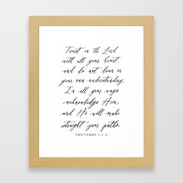 Trust in the Lord with all your heart Proverbs 3:5-6 Framed Art Print