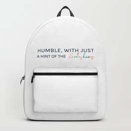 Humble, With Just a Hint of The Kardashians Backpack