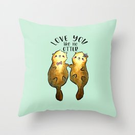 Otter Couple, Love You Like No Otter Throw Pillow