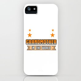 Family Love Bloodline Household Clan Relationship Birth Best Grandmother In The World Gift iPhone Case