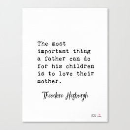 Theodore Hesburgh quotes Canvas Print