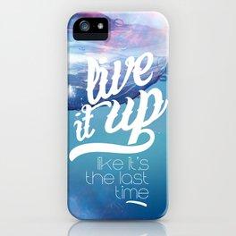 Live it up iPhone Case