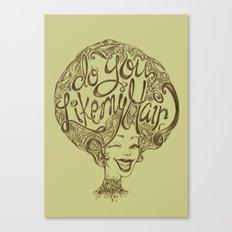 Do you like my hair? Canvas Print