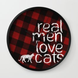 Real Men Love Cats Wall Clock