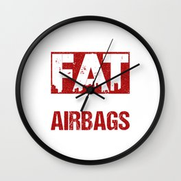 I'm Not Fat God Gave Me Airbags Because I'm Precious Wall Clock