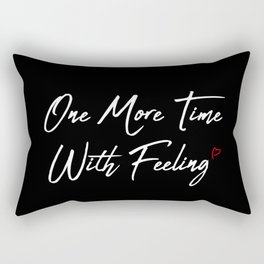 One More Time Rectangular Pillow
