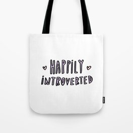 Happily Introverted - hand lettered typography Tote Bag