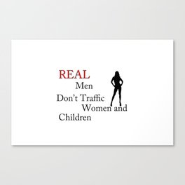 Real Men Don't Traffic Canvas Print