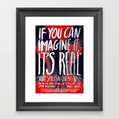 If you can imagine it, it's real Framed Art Print