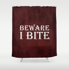 Beware I Bite   Vampire Art   Vampire Lover Shower Curtain