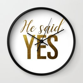 He said yes (gold) Wall Clock