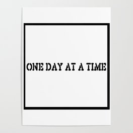 One Day at a Time (block white) Poster