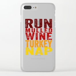 Run Mulled Wine Turkey Nap product Thanksgiving Turkey Trot Clear iPhone Case