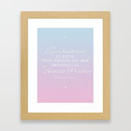 La espiritualided es buena Framed Art Print