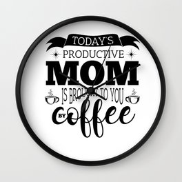 Mother Coffee Inspiration Children Stress Gift Wall Clock