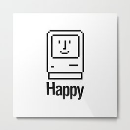 Happy… smile, all is well in your digital world! Metal Print