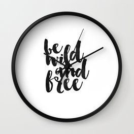 be wild and free,wild and free sign,inspirational quote,typography poster,nursery decor,quote art Wall Clock