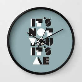 It's Not You It's Me Wall Clock