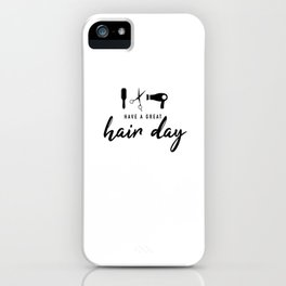 Have A Great Hair Day iPhone Case