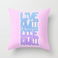 kawaii Throw Pillows featuring Live Kawaii Die Kawaii by Lixxie Berry Illustration