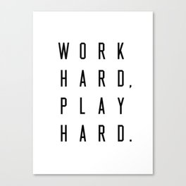 Work Hard Play Hard White Canvas Print
