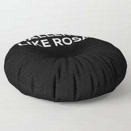 Challenge Like Rosa Floor Pillow