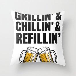Grillin Chillin Shirt, Grillin Chillin Refillin Beer Throw Pillow