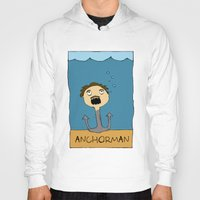 anchorman Hoodies featuring ANCHORMAN! by Paige Turner