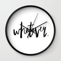 whatever Wall Clocks featuring WHATEVER by Five West