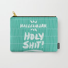 Hallelujah, Holy Shit – Turquoise Carry-All Pouch