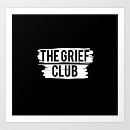 The Grief Club Art Print