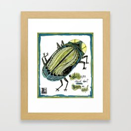 Don't Even Think About Bugging Me Today! Framed Art Print