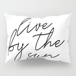 live by the sun love by the moon (1 of 2) Pillow Sham