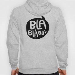BLA BLA BLA Hoody