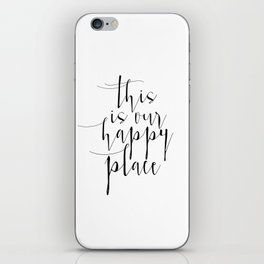 This Is Our Happy Place, Our Happy Place Print, Prints, Hand Lettered Print, Wall Art iPhone Skin