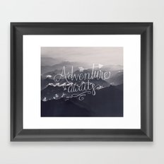 Adventure awaits - go for it! Framed Art Print