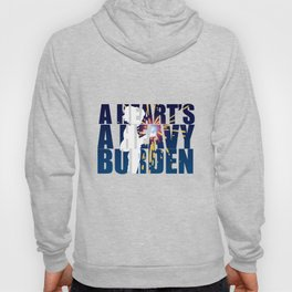 A heart is a heavy burden Hoody