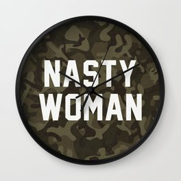 Nasty Woman - camouflage version Wall Clock